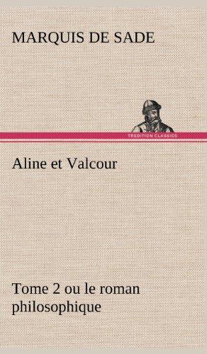 Aline et Valcour, tome 2 ou le roman philosophique
