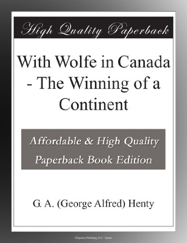 With Wolfe in Canada: ...