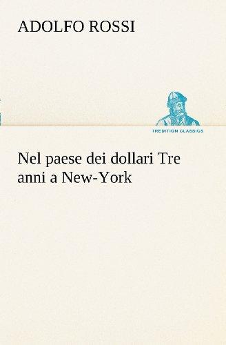 Nel paese dei dollari Tre anni a New-York