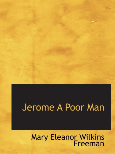 Jerome, A Poor Man: A ...