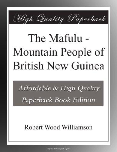 The Mafulu Mountain People of British New Guinea