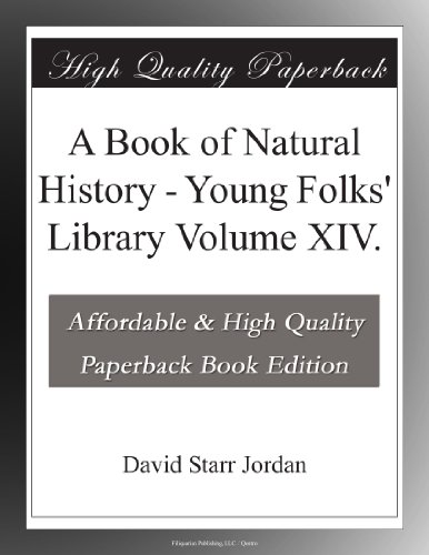 A Book of Natural History Young Folks' Library Volume XIV.
