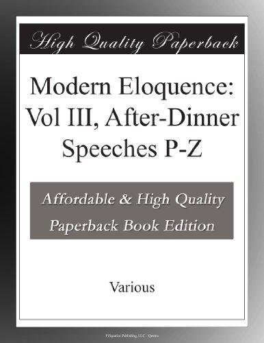 Modern Eloquence: Vol ...