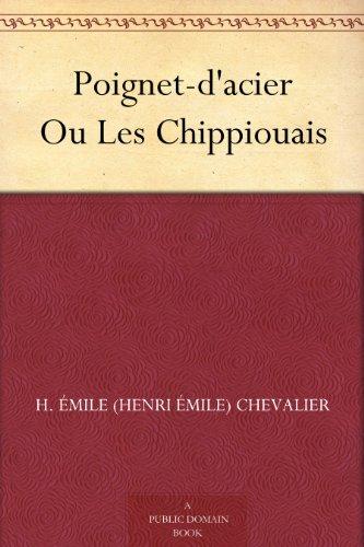 Poignet-d'acier Ou Les Chippiouais
