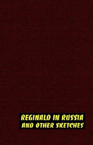Reginald in Russia, an...