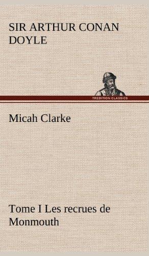 Micah Clarke - Tome I ...
