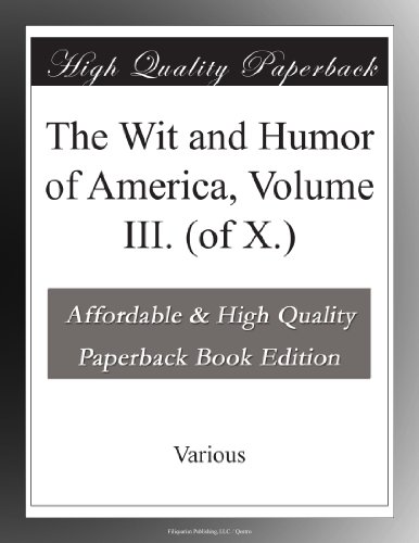 The Wit and Humor of America, Volume III. (of X.)