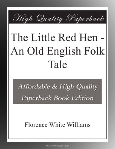 The Little Red Hen An Old English Folk Tale