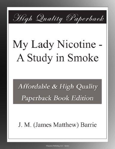 My Lady Nicotine A Study in Smoke