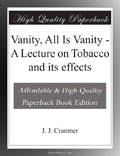 Vanity, All Is Vanity: A Lecture on Tobacco and its effects