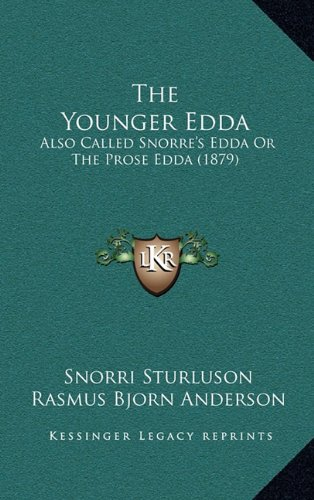 The Younger Edda; Also called Snorre's Edda, or The Prose Edda