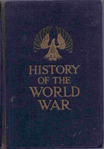 History  of the World War: An Authentic Narrative of the World's Greatest War