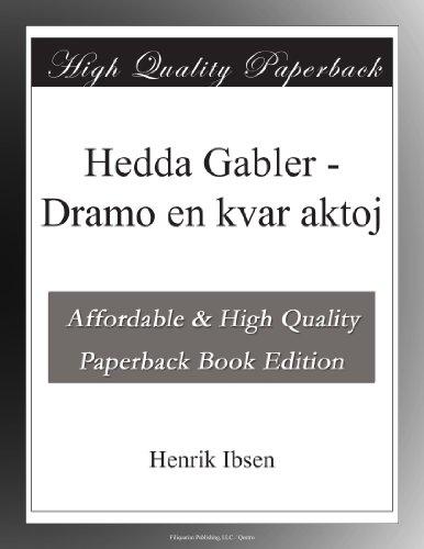 Hedda Gabler: Dramo en...