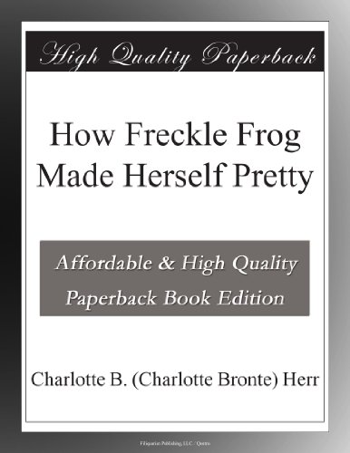 How Freckle Frog Made Herself Pretty