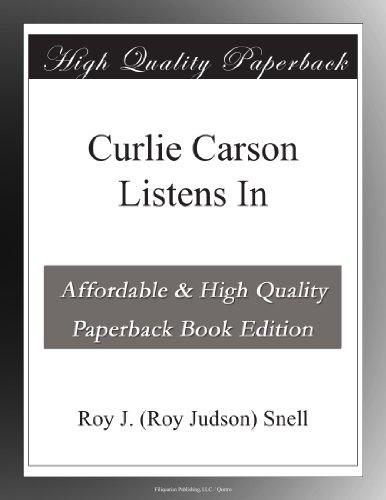 Curlie Carson Listens In