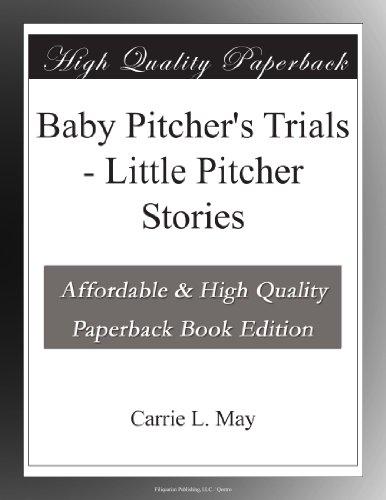 Baby Pitcher's Trials ...