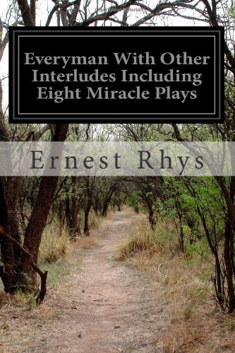 """Everyman,"" with other interludes, including eight miracle plays"