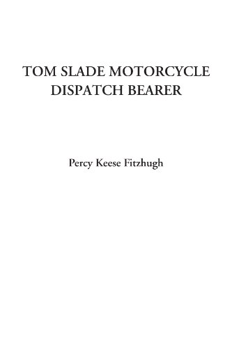 Tom Slade, Motorcycle Dispatch Bearer