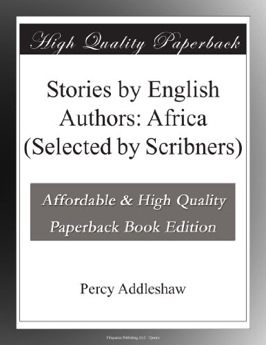 Stories by English Authors: Africa (Selected by Scribners)