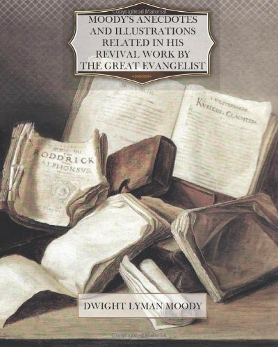 Moody's Anecdotes And Illustrations