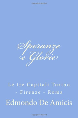 Speranze e glorie; Le ...