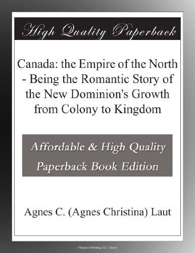Canada: the Empire of ...