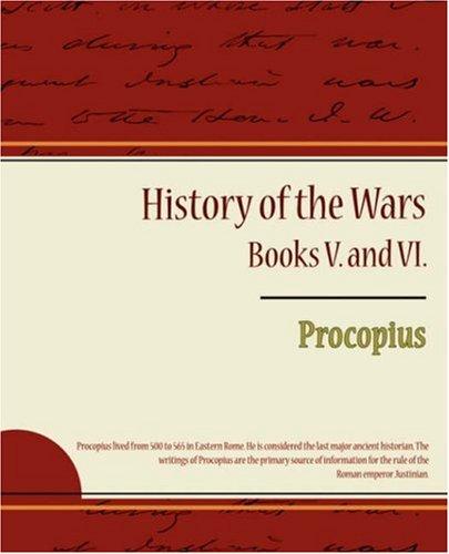 Procopius History of the Wars, Books V. and VI.
