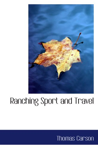 Ranching, Sport and Tr...