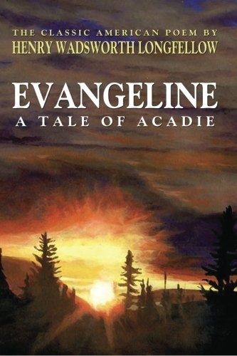 Evangeline: A Tale of ...