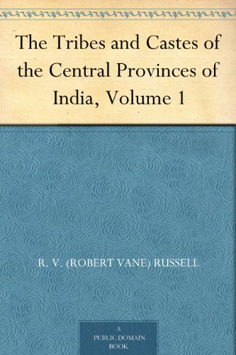 The Tribes and Castes of the Central Provinces of India, Volume 1