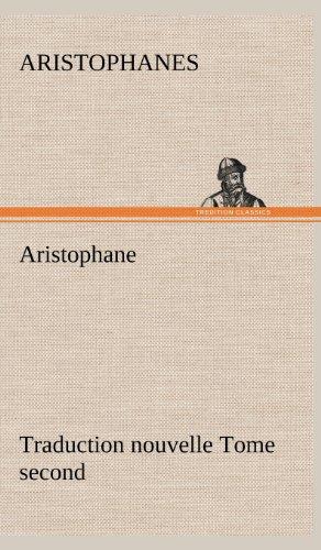 Aristophane; Traduction nouvelle, tome second