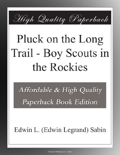 Pluck on the Long Trail; Or, Boy Scouts in the Rockies