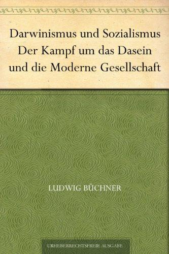 Darwinismus und Sozialismus Der Kampf um das Dasein und die Moderne Gesellschaft