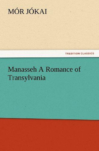 Manasseh: A Romance of...