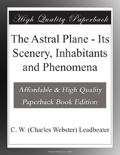 The Astral Plane Its S...