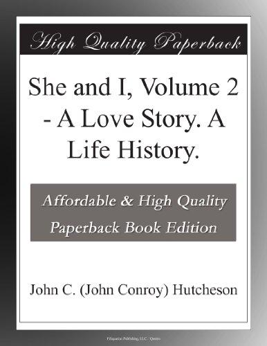 She and I, Volume 2 A ...