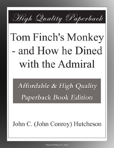 Tom Finch's Monkey and...