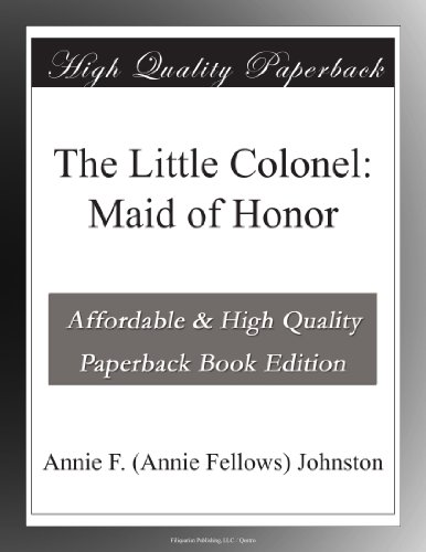 The Little Colonel: Maid of Honor