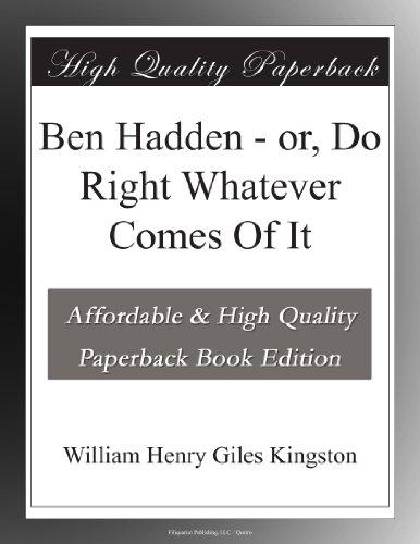 Ben Hadden or, Do Righ...