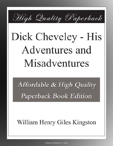 Dick Cheveley His Adve...