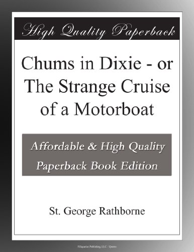 Chums in Dixie or The Strange Cruise of a Motorboat