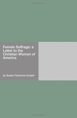 Female Suffrage: A Let...
