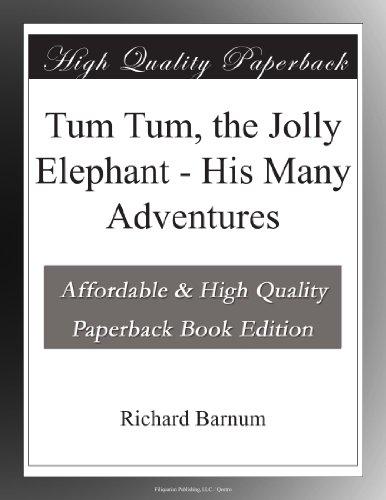 Tum Tum, the Jolly Ele...
