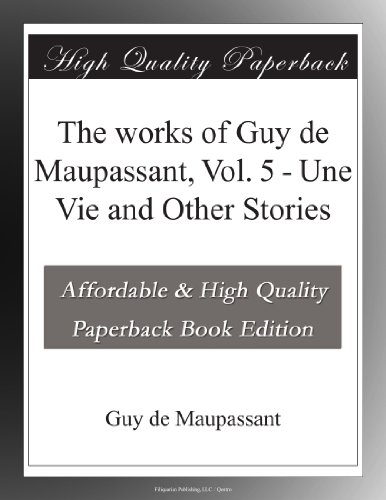 The works of Guy de Maupassant, Vol. 5