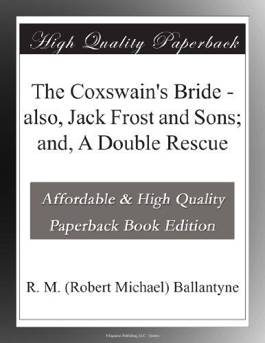 The Coxswain's Bride; ...