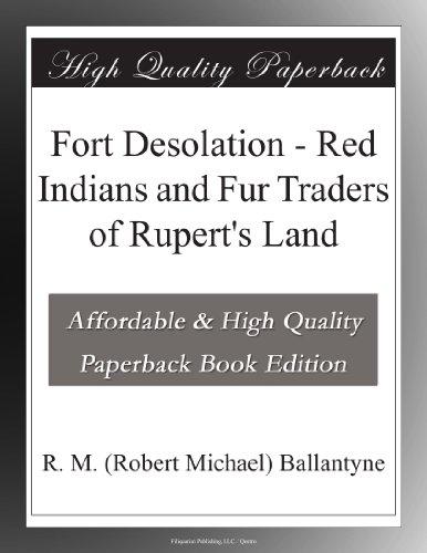 Fort Desolation: Red I...