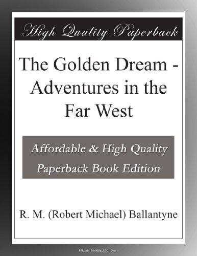 The Golden Dream: Adve...