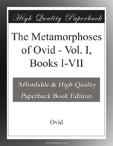 The Metamorphoses of Ovid, Books I-VII