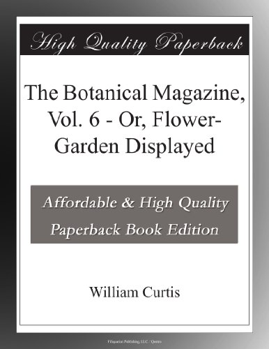 The Botanical Magazine...