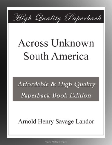 Across Unknown South A...